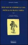 TIENE MÁS DE AVISPERO LA CASA: POÉTICAS DE BLANCA VARELA