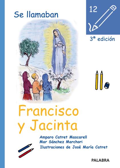 SE LLAMABAN FRANCISCO Y JACINTA. VIDA DE LOS PASTORES FRANCISCO Y JACINTA