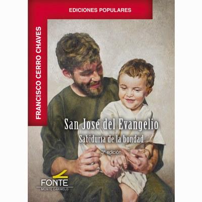 SAN JOSÉ DEL EVANGELIO. SABIDURIA DE LA BONDAD