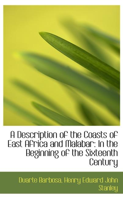 A Description of the Coasts of East Africa and Malabar: In the Beginning of the Sixteenth Centu
