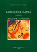 LA MÚSICA DEL SIGLO XX, MODERNIDAD Y EMANCIPACIÓN