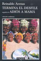 TERMINA EL DESFILE] SEGUIDO DE ADIÓS A MAMÁ