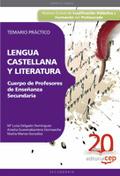 CUERPO DE PROFESORES DE ENSEÑANZA SECUNDARIA, LENGUA CASTELLANA Y LITERATURA. TEMARIO PRÁCTICO
