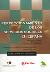 PERFECCIONAMIENTO DE LOS SERVICIOS SOCIALES EN ESPAÑA : INFORME CON OCASIÓN DE LA LEY SOBRE AUT