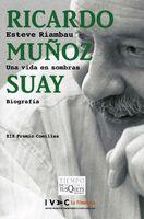RICARDO MUÑOZ SUAY: UNA VIDA EN SOMBRAS