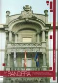LA BANDERA, ENSEÑA INSTITUCIONAL Y ELEMENTO PROTOCOLARIO : HISTORIA, NORMAS Y USOS