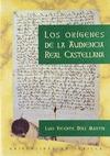 LOS ORIGENES DE LA AUDENCIA REAL CASTELLANA
