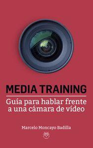 MEDIA TRAINING. GUÍA PARA HABLAR DELANTE DE UNA CÁMARA DE VÍDEO