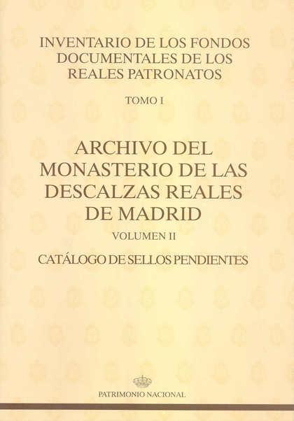 ARCHIVO DEL MONASTERIO DE LAS DESCALZAS REALES DE MADRID: CATÁLOGO DE SELLOS PEN.