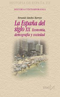 ESPAÑA SIGLO XX ECONOMIA DEMOGRAFIA SOCIEDAD