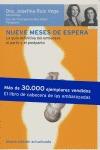 NUEVE MESES DE ESPERA : LA GUÍA DEFINITIVA DEL EMBARAZO, EL PARTO Y EL POSTPARTO