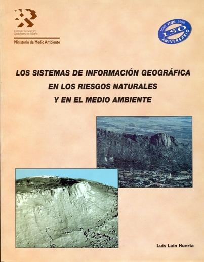LOS SISTEMAS DE INFORMACIÓN GEOGRÁFICA DE RIESGOS NATURALES Y DEL  MEDIO AMBIENT. I JORNADAS SO
