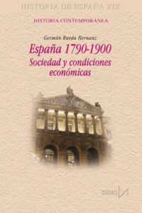 ESPAÑA, 1790-1900: SOCIEDAD Y CONDICIONES ECONÓMICAS