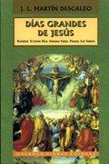 DÍAS GRANDES DE JESÚS : NAVIDAD  EL JOVEN DIOS  SEMANA SANTA  PASCUA  LOS SANTOS