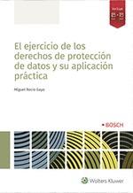 EL EJERCICIO DE LOS DERECHOS DE PROTECCIÓN DE DATOS Y SU APLICACIÓN PRÁCTICA.