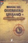 MANUAL DEL GUERRERO URBANO: GUÍA DE SUPERVIVENCIA ESPIRITUAL