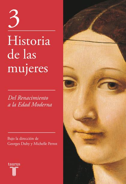 DEL RENACIMIENTO A LA EDAD MODERNA (HISTORIA DE LAS MUJERES 3).