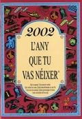 2002, L´ANY QUE TU VAS NÉIXER