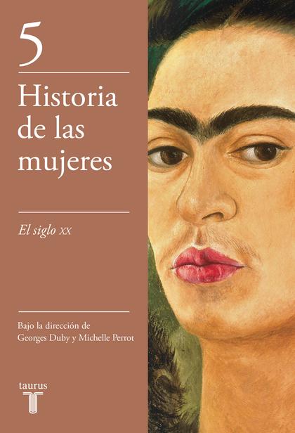 EL SIGLO XX (HISTORIA DE LAS MUJERES 5).