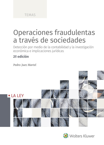 OPERACIONES FRAUDULENTAS A TRAVÉS DE SOCIEDADES (2.ª EDICIÓN). DETECCIÓN POR MEDIO DE LA CONTAB