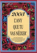 2003, L´ANY QUE TU VAS NÉIXER