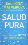 SALUD PURA. TODAS LAS CLAVES DETOX DE LA MEDICINA HOLÍSTICA