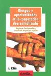 RIESGOS Y OPORTUNIDADES EN LA COOPERACIÓN DESCENTRALIZADA. SUPERAR LAS INERCIAS Y CONSTRUIR ESP