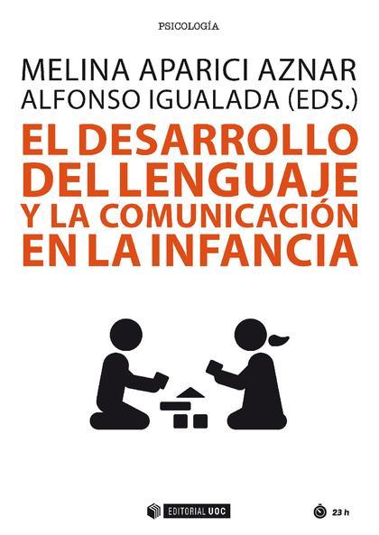 EL DESARROLLO DEL LENGUAJE Y LA COMUNICACIÓN EN LA INFANCIA.