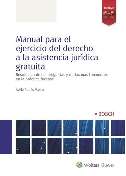 MANUAL PARA EL EJERCICIO DEL DERECHO A LA ASISTENCIA JURÍDICA GRATUITA. RESOLUCIÓN DE LAS PREGU