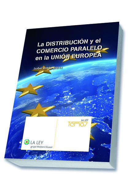 LA DISTRIBUCIÓN Y EL COMERCIO PARALELO EN LA UNIÓN EUROPEA.
