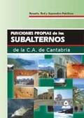FUNCIONES PROPIAS DE LOS SUBALTERNOS DE LA COMUNIDAD AUTÓNOMA DE CANTABRIA. TEMARIO, TEST Y SUP