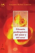 GLOSARIO PANHISPÁNICO DEL AMOR Y DEL SEXO.