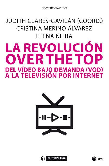 LA REVOLUCIÓN OVER THE TOP. DEL VIDEO BAJO DEMANDA (VOD) A LA TELEVISIÓN POR INTERNET