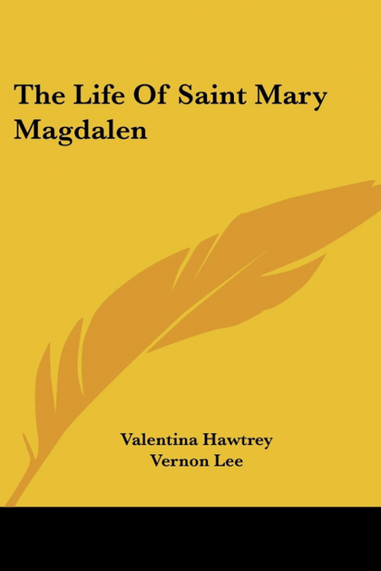 THE LIFE OF SAINT MARY MAGDALEN