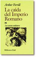 LA CAIDA IMPERIO ROMANO CAUSAS MILITARES