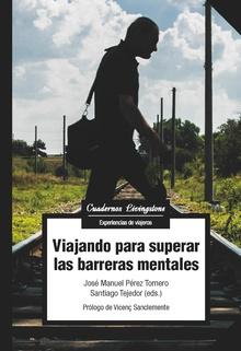 VIAJANDO PARA SUPERAR LAS BARRERAS MENTALES.