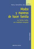 MODOS Y MANERAS DE HACER FAMILIA. LAS FAMILIAS TARDÍAS, UNA MODALIDAD EMERGENTE