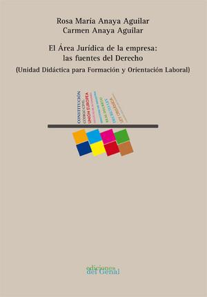EL ÁREA JURÍDICA DE LA EMPRESA: LAS FUENTES DEL DERECHO
