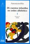 26 CUENTOS INFANTILES EN ORDEN ALFABÉTICO. TOMO I.