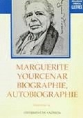 MARGUERITE YOURCENAR, BIOGRAPHIE, AUTOBIOGRAPHIE : ACTES DU II COLLOQUE INTERNATIONAL, VALENCIA