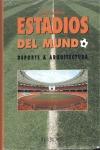 ESTADIOS DEL MUNDO, DEPORTE Y ARQUITECTURA