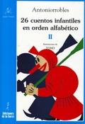 26 CUENTOS INFANTILES EN ORDEN ALFABÉTICO. TOMO II.
