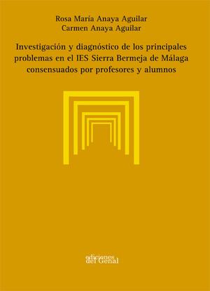 INVESTIGACIÓN Y DIAGNÓSTICO DE LOS PRINCIPALES PROBLEMAS EN EL IES SIERRA BERMEJA CONSENSUADOS