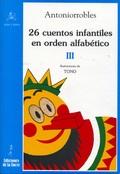 26 CUENTOS INFANTILES EN ORDEN ALFABÉTICO. TOMO III.