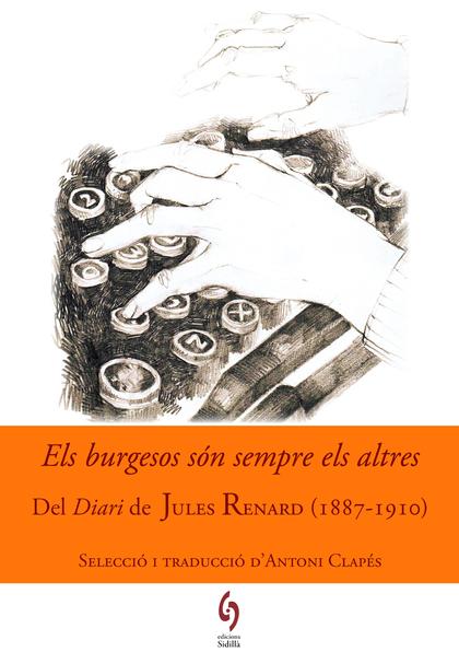 ELS BURGESOS SÓN SEMPRE ELS ALTRES. DEL DIARI DE JULES RENARD (1887-1910)