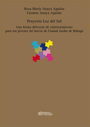 PROYECTO LUZ DEL SOL. UNA FORMA DIFERENTE DE ENTRETENIMIENTO  PARA LOS JÓVENES DE CIUDAD JARDÍN