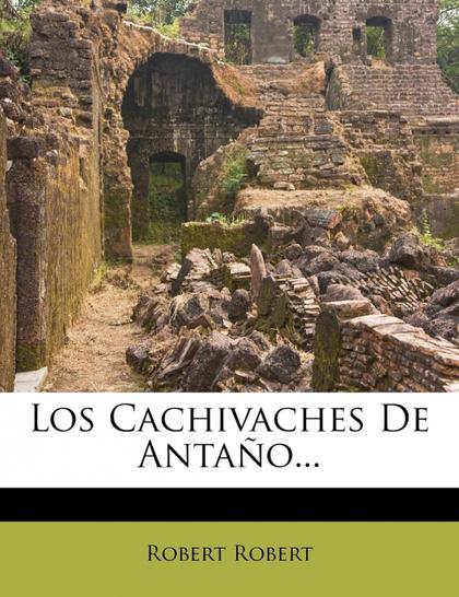 LOS CACHIVACHES DE ANTAÑO...