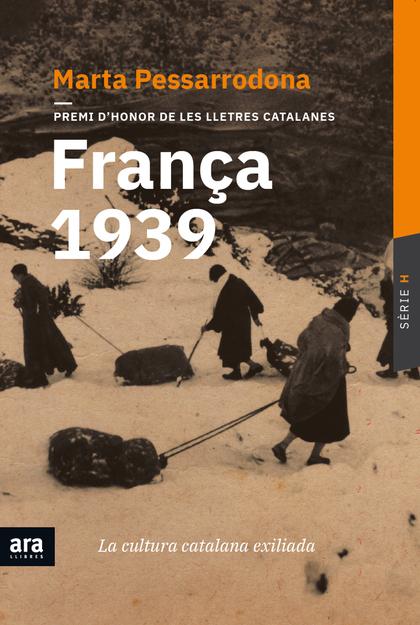 FRANÇA 1939. LA CULTURA CATALANA EXILIADA