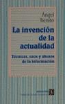La invención de la actualidad : técnicas, usos y abusos de la información