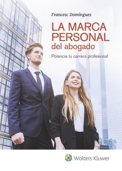 LA MARCA PERSONAL DEL ABOGADO. POTENCIA TU CARRERA PROFESIONAL